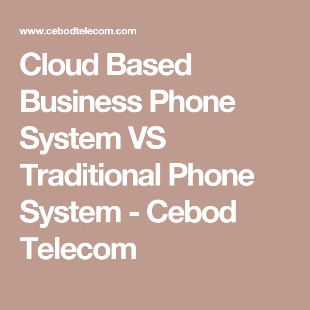 8 best phone images on pinterest phone business and cloud based cloud based business phone system vs traditional phone system cebod telecom fandeluxe