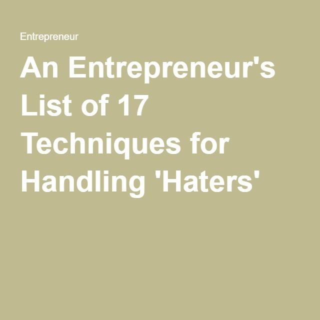 An Entrepreneur's List of 17 Techniques for Handling 'Haters'