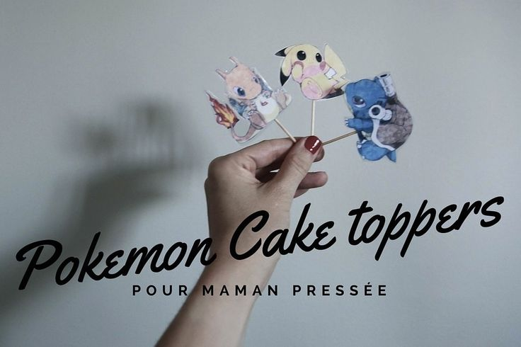 Pokemon Cake toppers #pourmamanpressée ♡ | By Little Ones