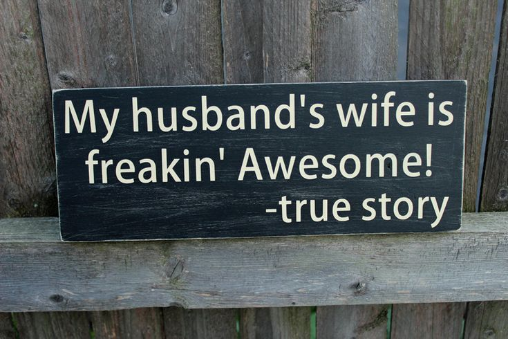 My Husband's Wife is Freakin' Awesome! - True Story, wood sign, wooden sign, funny quote, funny sign, Gift for wife, 4.5X12 inches by DreamyHomeDecor on Etsy https://www.etsy.com/listing/195185796/my-husbands-wife-is-freakin-awesome-true
