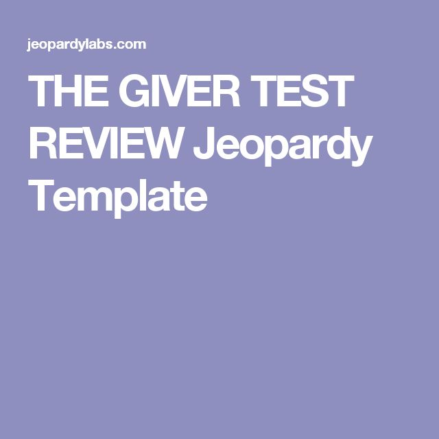 THE GIVER TEST REVIEW Jeopardy Template