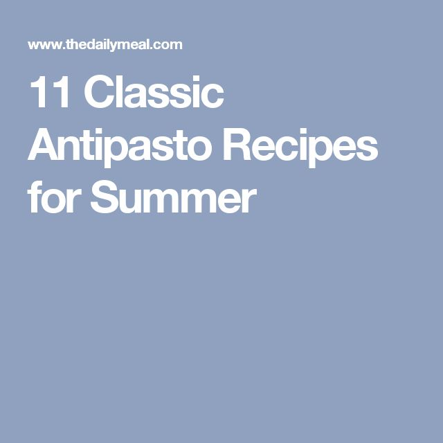 11 Classic Antipasto Recipes for Summer