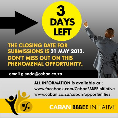 3 days to closing date of submissions for  Caban BBBEE Initiative