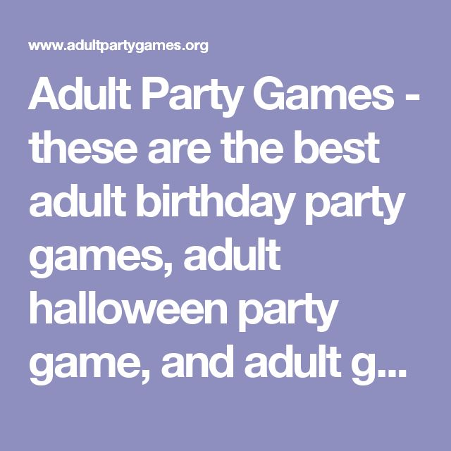 Adult Party Games - these are the best adult birthday party games, adult halloween party game, and adult graduation party game
