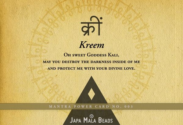 Kreem (क्रीं) is the bija (seed) mantra of Goddess Kali. The monosyllabic bija mantras embody the essence of divine power, so be careful wit...