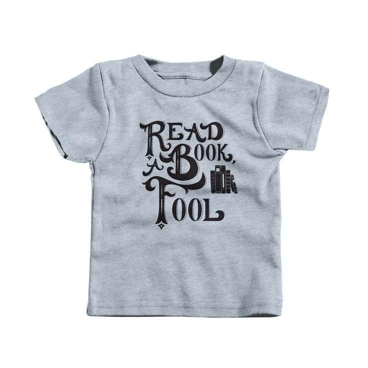 """""""Read a Book, Fool"""" graphic tee and onesie by Clover Partners. 
