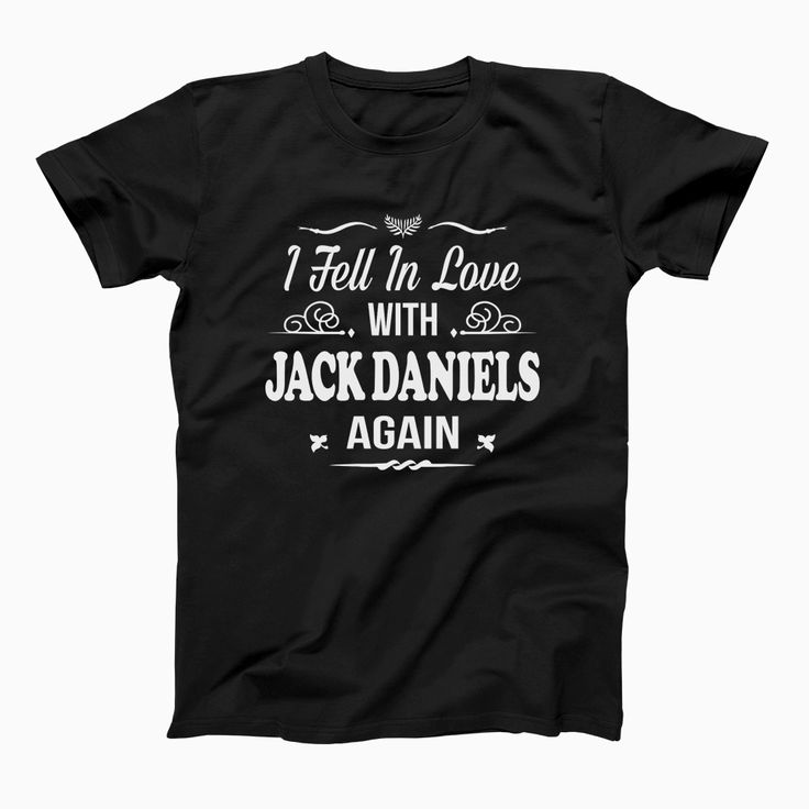 I Fell In Love With Jack Daniels Again T-shirt