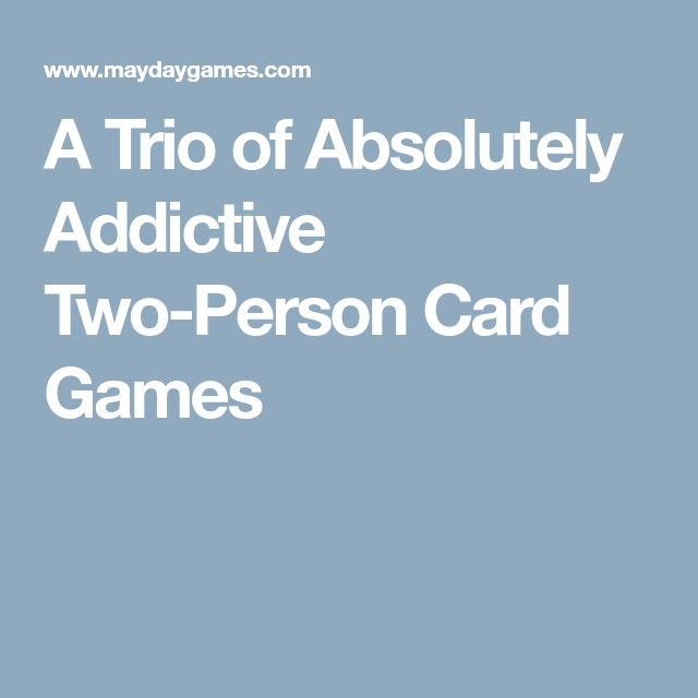 A Trio of Absolutely Addictive Two-Person Card Games