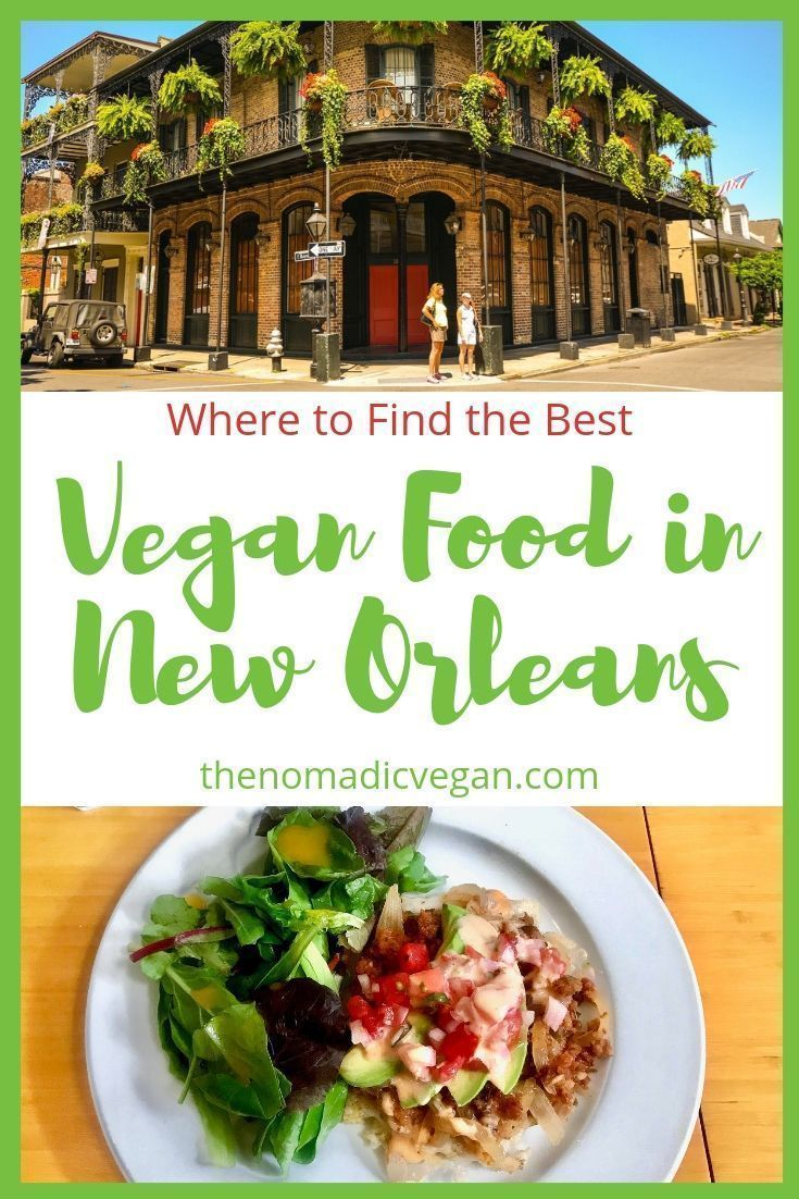 New Orleans Vegan Restaurants And Vegan Friendly Restaurants Vegan Friendly Restaurants Vegan Restaurants Vegetarian Travel