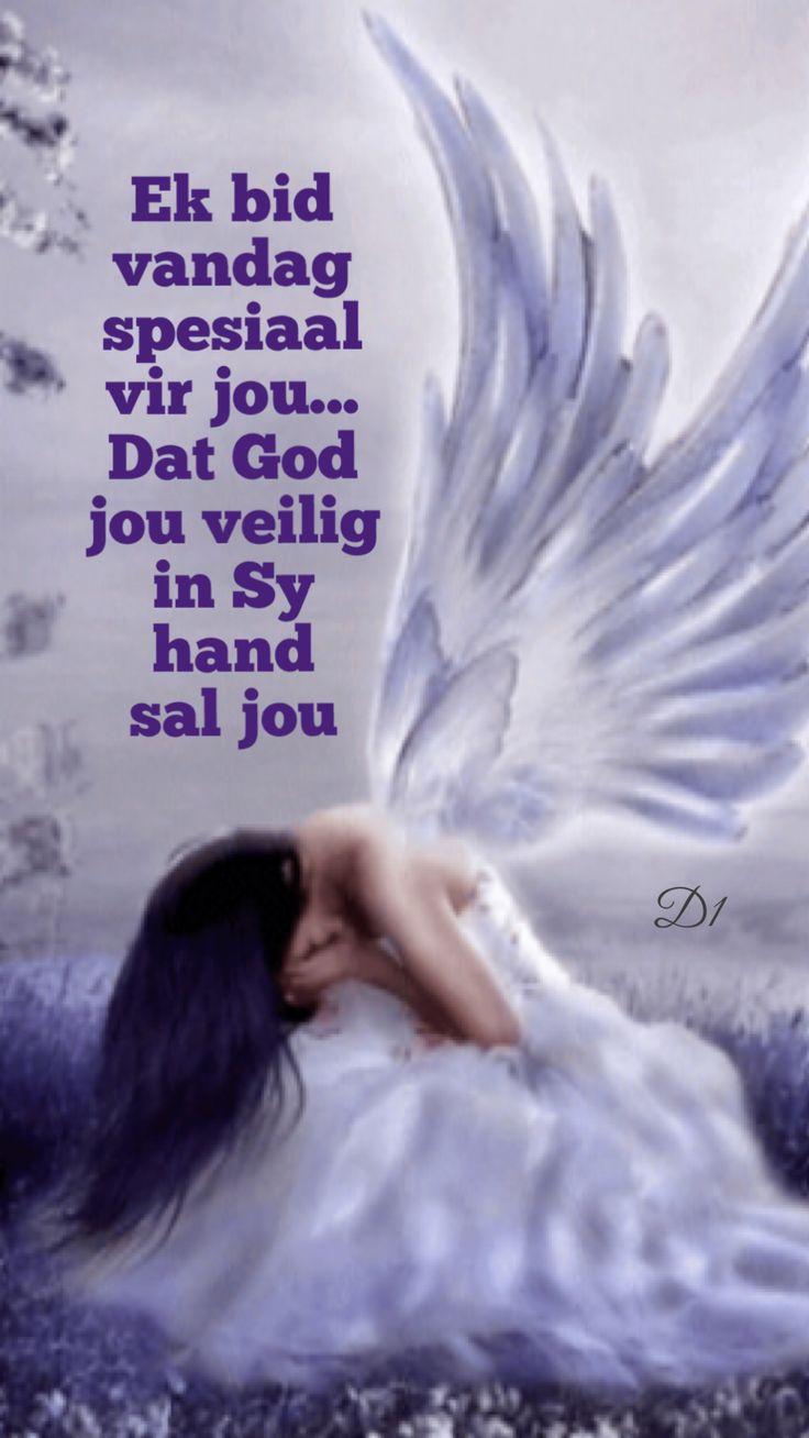Ek bid vandag spesiaal vir jou... Dat God jou veilig in Sy hand sal jou