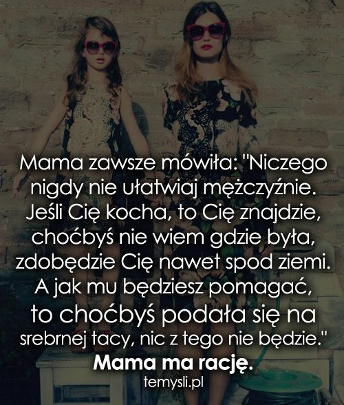 Mama ma rację.