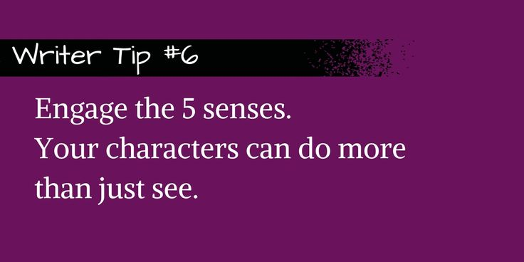 Engage the five senses. #writing
