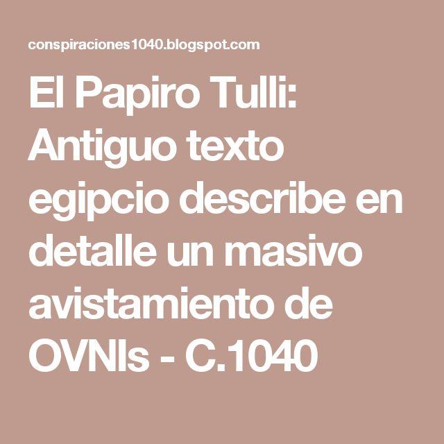 El Papiro Tulli: Antiguo texto egipcio describe en detalle un masivo avistamiento de OVNIs - C.1040