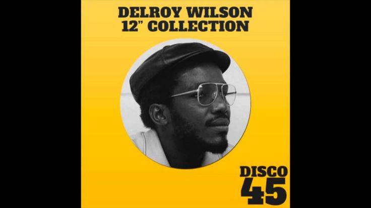 "Delroy Wilson 12"" Collection (Full Album)"