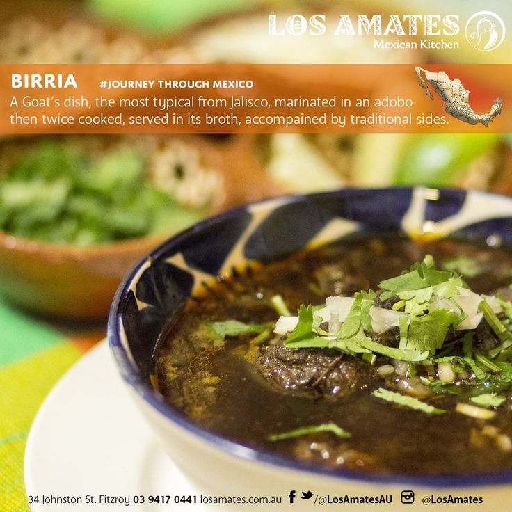 #Birria  A Goat's dish, the most typical from Jalisco, marinated in an adobo then twice cooked, served in its broth, accompanied by traditional sides.