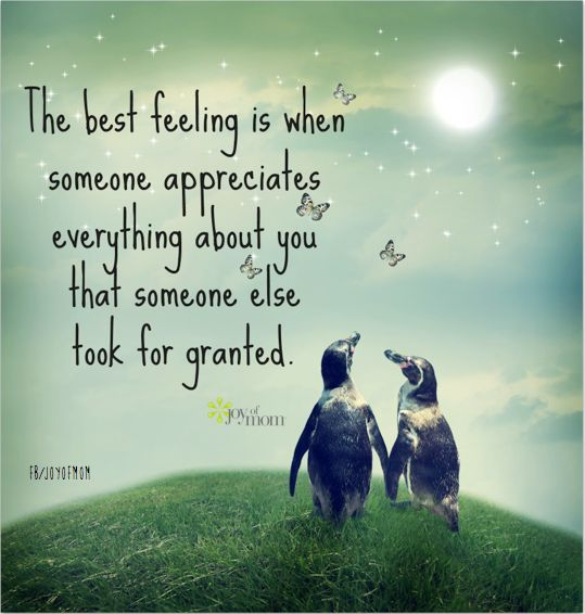 "❥ ""The best feeling is when someone appreciates everything about you that someone else took for granted."" ●❤●"