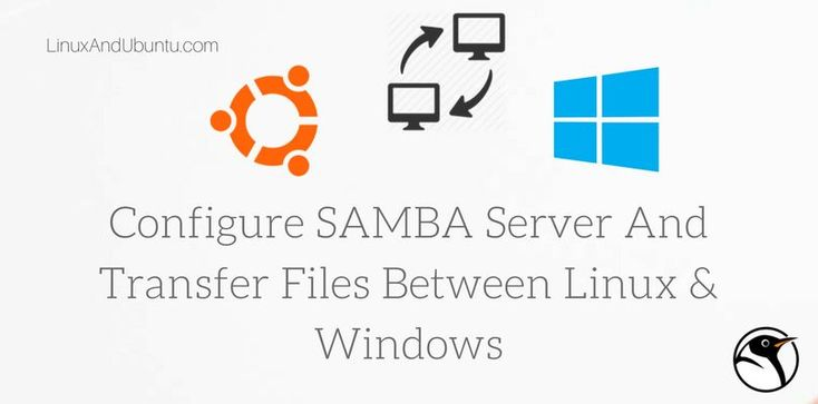 How To Configure SAMBA Server And Transfer Files Between Linux & Windows