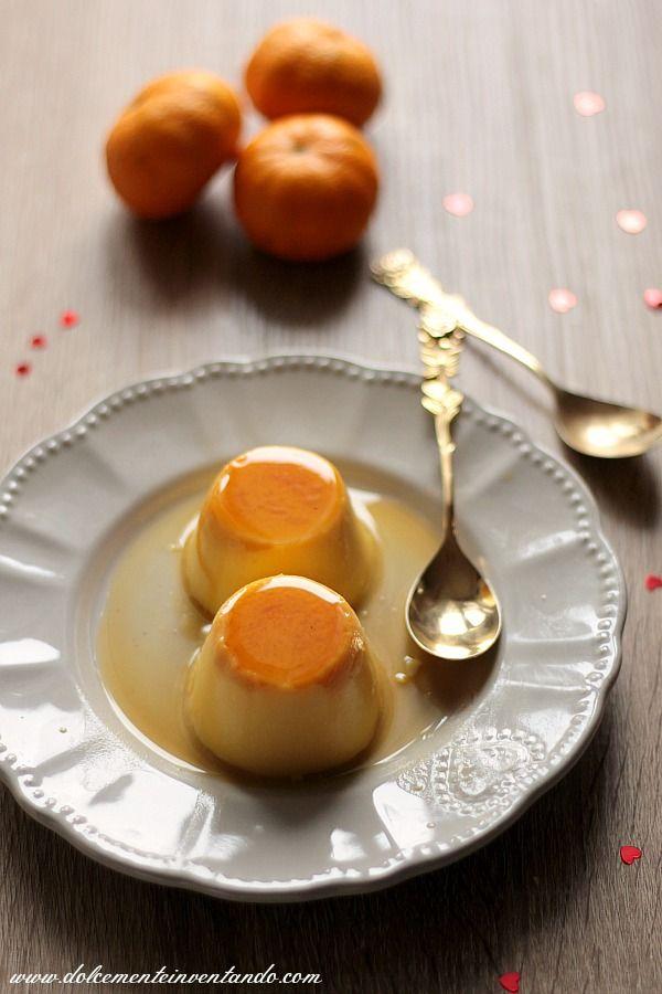Dolcemente Inventando : Crème caramel facile al mandarino (senza cottura in forno)