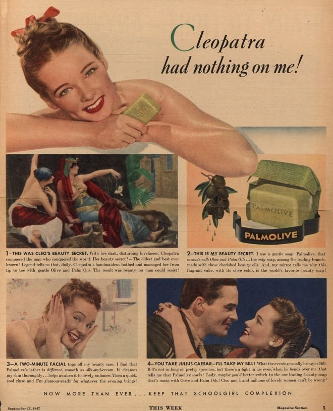 Palmolive Company's Palmolive Soap – Cleopatra had nothing on me (1942)