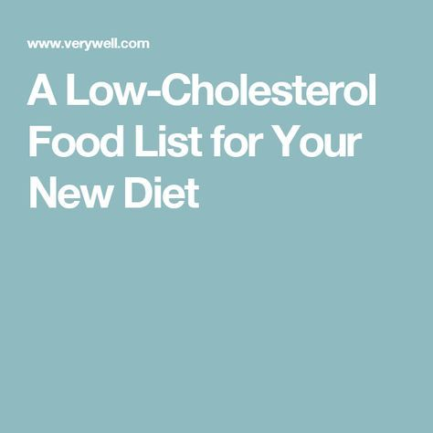 A Low-Cholesterol Food List for Your New Diet