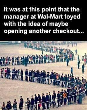 This is why I don't shop there anymore.  45 min wait in line and I was done.  Largest retailer in the world and 485 billion in revenue and apparently it costs 486 billion to open another lane.  It's not like they are paying anything above minimum wage.