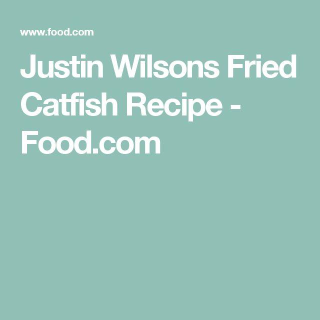 Justin Wilsons Fried Catfish Recipe - Food.com