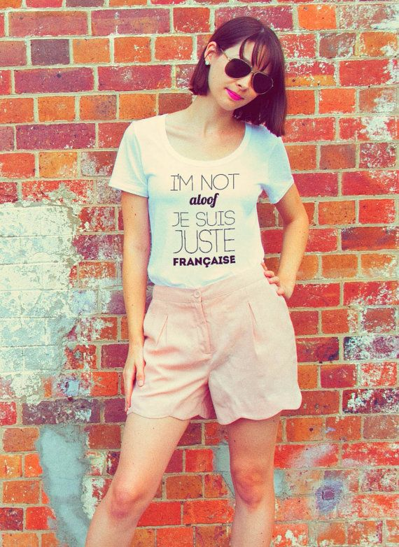 I'm not aloof, I'm just French.  Fun French typography tshirts.  https://www.etsy.com/au/listing/225784894/charlotte-tee-im-not-aloof?ref=listings_manager_grid#french #tees #tshirts #tops #france #typography #cool #scoop