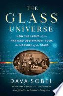 """New York Times bestselling author Dava Sobel returns with a captivating, little-known true story of women in science. In the mid-nineteenth century, the Harvard College Observatory began employing women as calculators, or """"human computers,"""" to interpret the observations their male counterparts made via telescope each night. As photography transformed the practice of astronomy, the women turned to studying images of the stars captured on glass photographic plates."""
