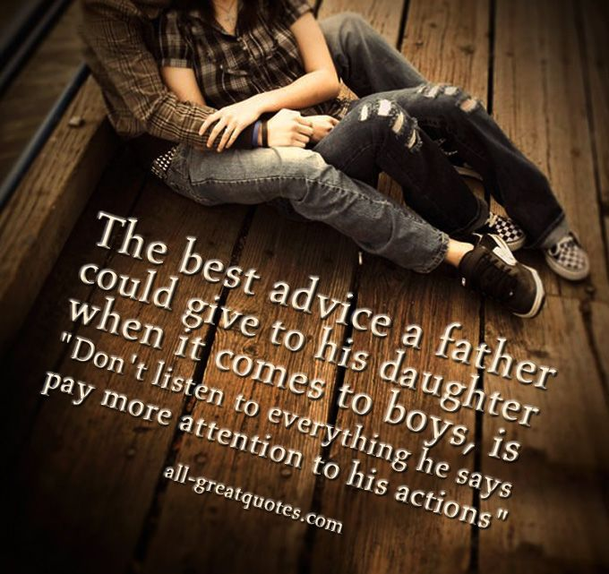 The best advice a father could give to his daughter when