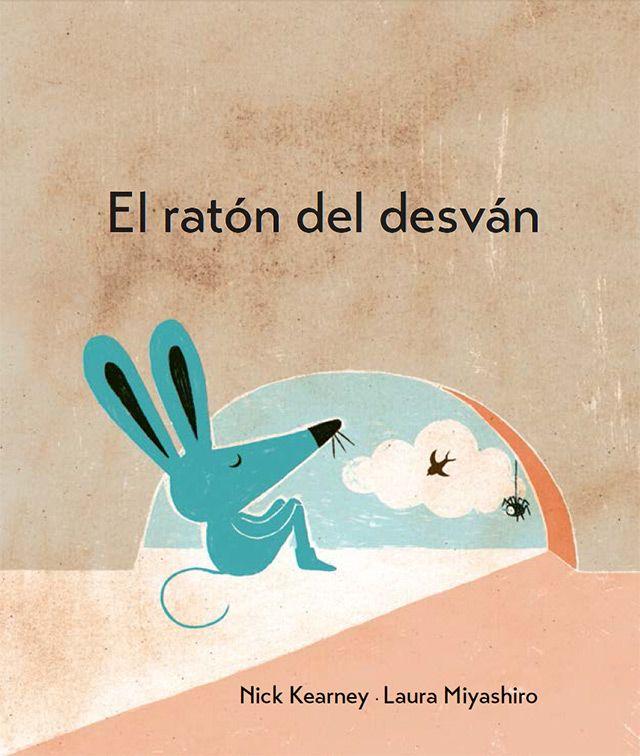 El ratón del desván. Nick Kearney y Laura Miyashiro, cuento que forma parte del libro Batiscafo en el mar.