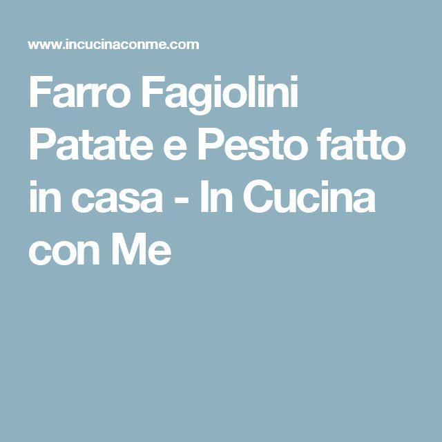 Farro Fagiolini Patate e Pesto fatto in casa - In Cucina con Me