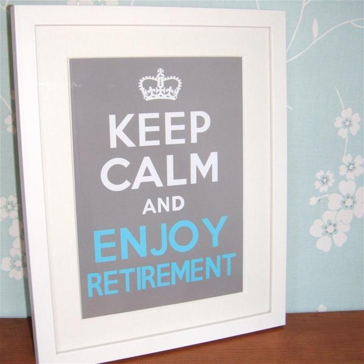 Keep Calm and Enjoy Retirement