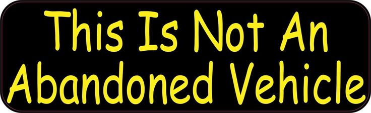 StickerTalk® Brand 10in x 3in This Is Not An Abandoned Vehicle Magnet Magnetic Vehicle Sign