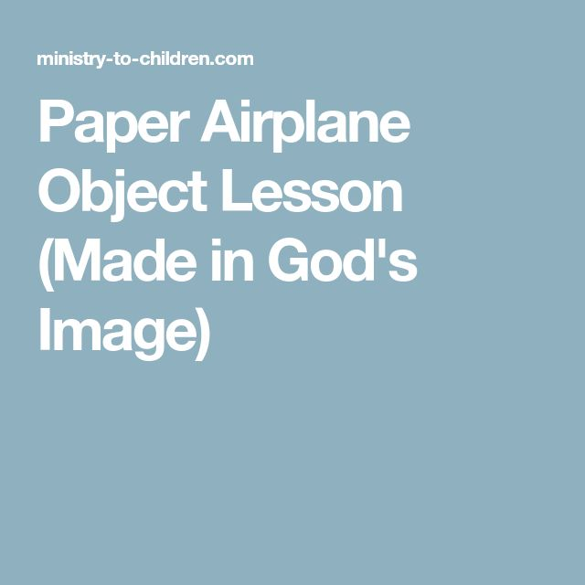 Paper Airplane Object Lesson (Made in God's Image)