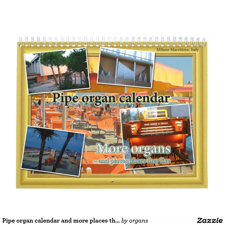 Pipe organ calendar and more places they live
