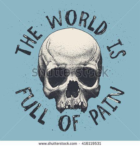 The world is full of pain - t-shirt design, vector illustration