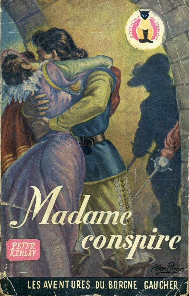 Anonyme - Le Borgne Gaucher Madame conspire, Peter Kenlay, Editions du Siamois, 1954. Broché illustré, cape et d'épée.