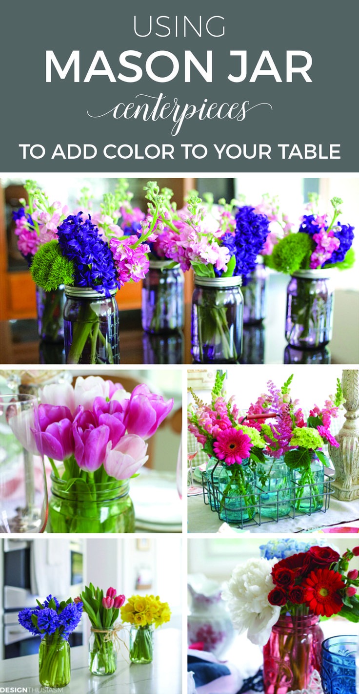 8 ways to use mason jar centerpieces to add color to your table settings | DIY mason jar ideas for your party at home | Table decorations with mason jar florals| Vintage, new and colorful mason jars with flowers | designthusiasm.com