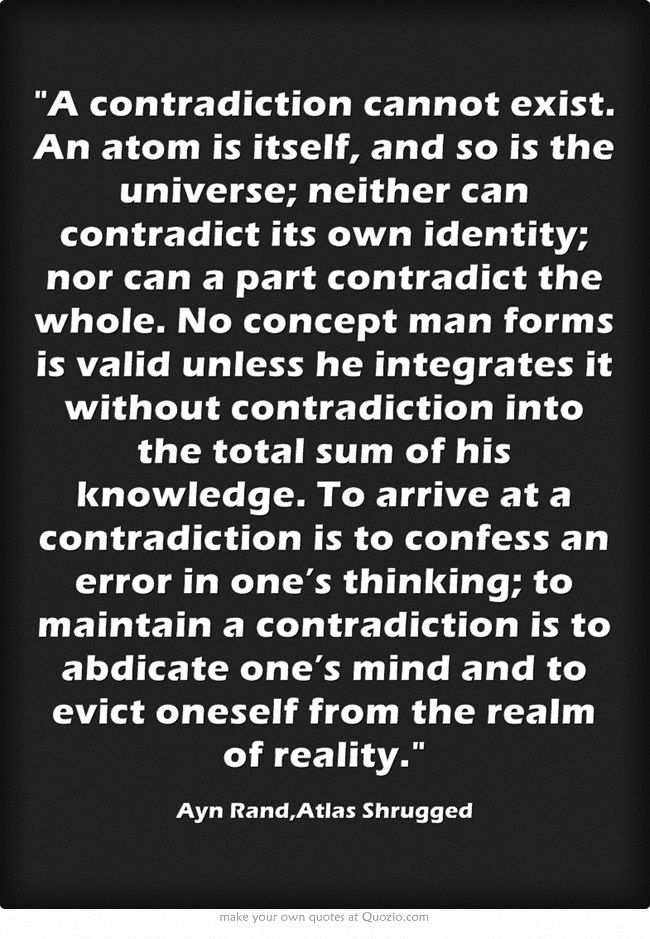Existence exists, and has an identity, which we are conscious of via perception and conceptualization.