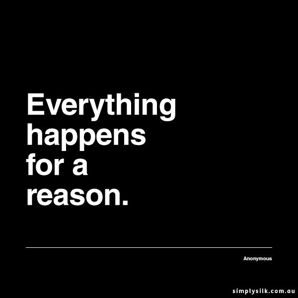 Things Happen For A Reason Quotes: Everything Happens For A Reason. #quote #life
