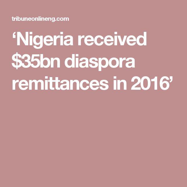 'Nigeria received $35bn diaspora remittances in 2016'