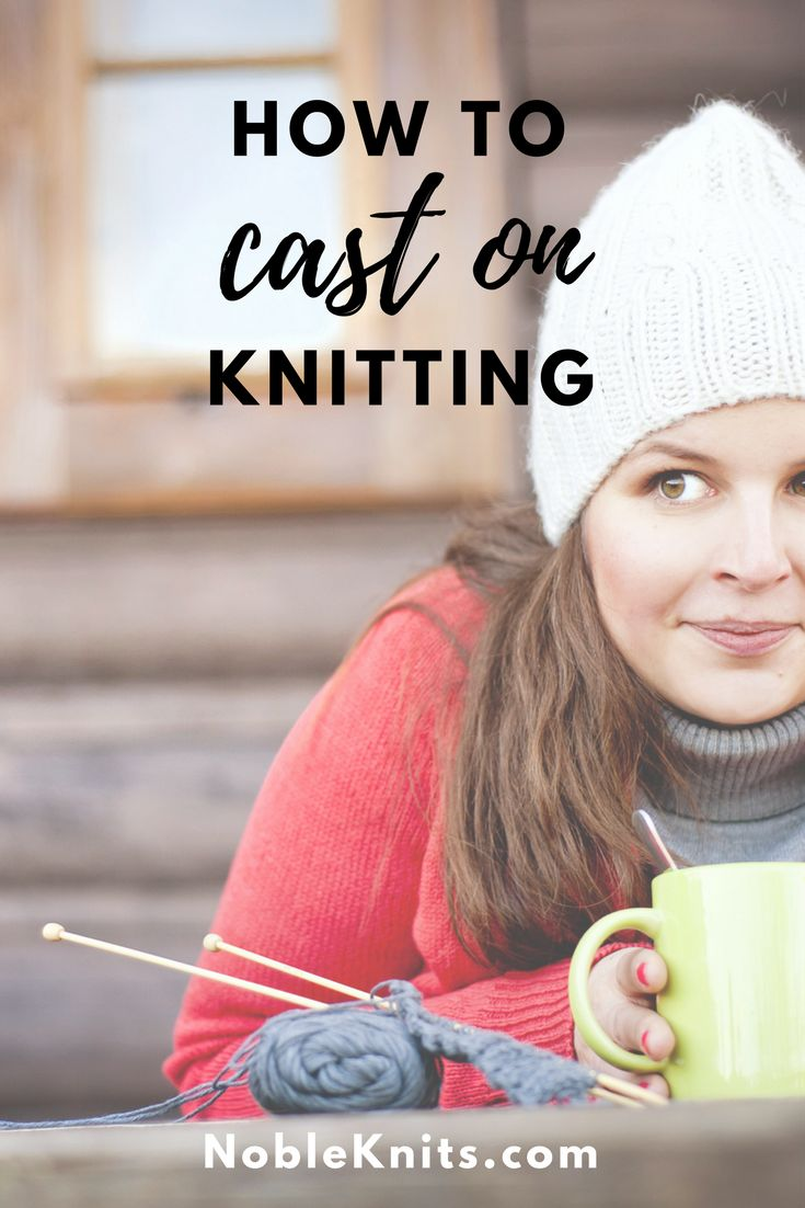 Do you want to learn to knit? Start here! How to Cast On Knitting