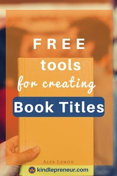 Book Title Generator | Book Name Generator | Creative Title Generator | Book Titles | Title Generator | Story Title Generator | Random Title Generators | How To Name Your Book | Novel Title | Story Name | Free Tools | Author | Self-Publishing | Book Marketing