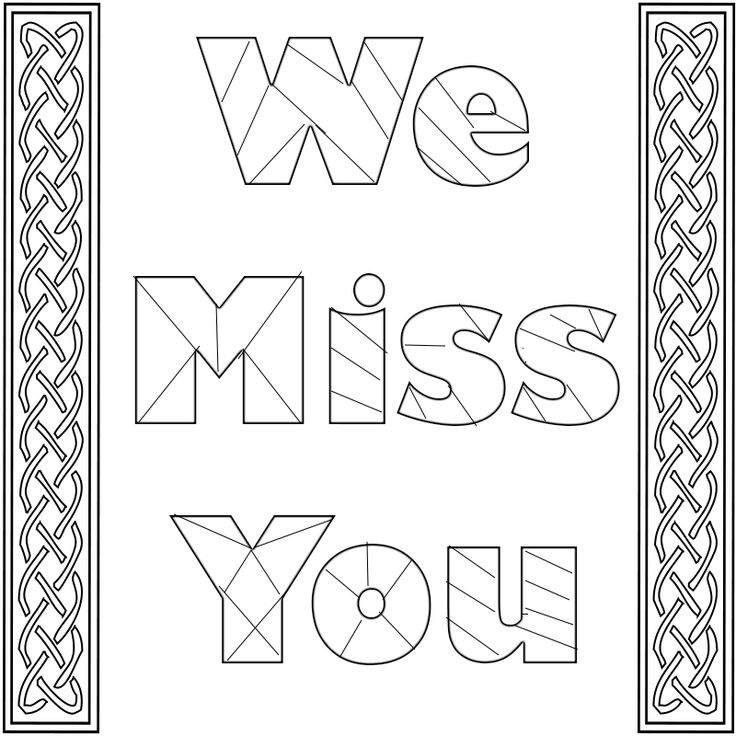 I Miss You Coloring Pages To Print, We Miss You ,I Will