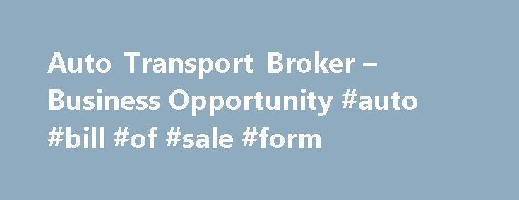 Auto Transport Broker u2013 Business Opportunity #auto #bill #of #sale - bill of sales forms