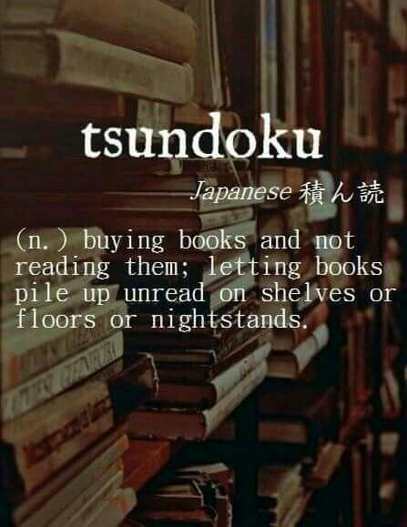 Dang! There is a word for that!?! I am sooo good a buying books. It takes a little longer to read them. ;)