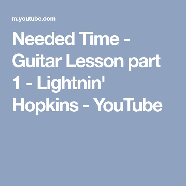 Needed Time - Guitar Lesson part 1 - Lightnin' Hopkins - YouTube