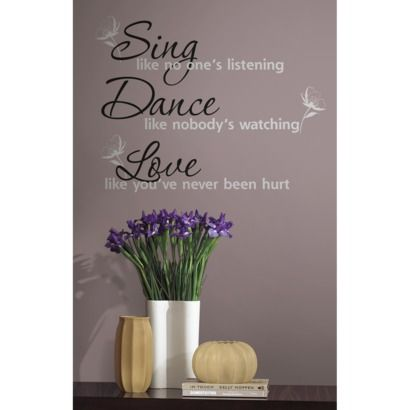Dance, Sing, Love Quote Wall Decal