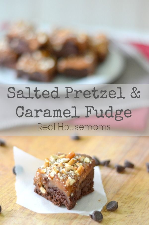 Salted Pretzel & Caramel Fudge | Real Housemoms | This is ridiculously easy fudge and sooooooo good!