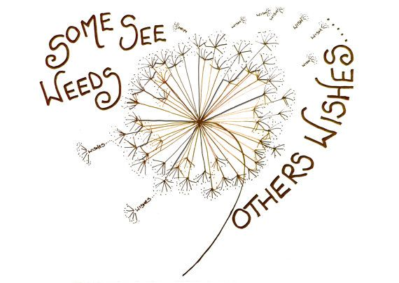 Some See Weeds Others Wishes Dandelion Quotes Doodle Quotes Dandelion